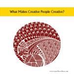 What Makes Creative People Creative?