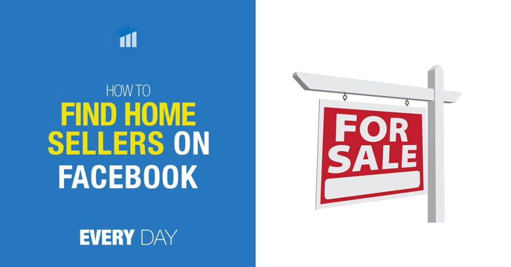 How to find prospects on Facebook who want to sell their home