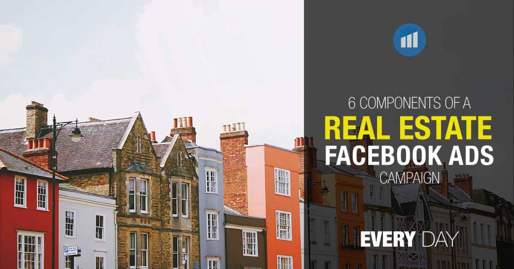 6 components of a successful Real estate Facebook Ads Campaign