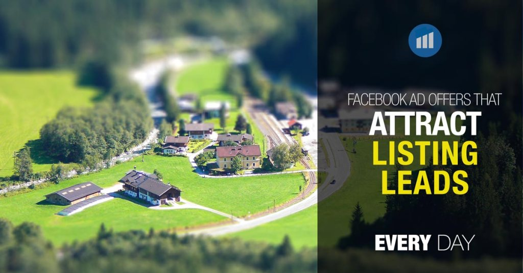 Facebook Ads Offers That Attract Listing Leads