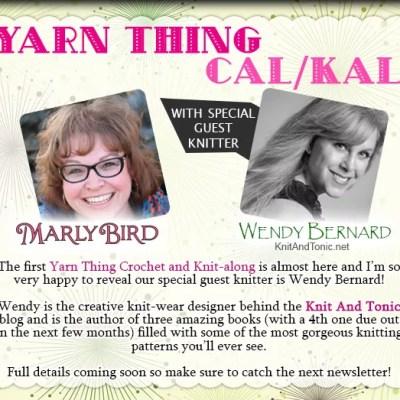Yarn Thing CAL-KAL with Marly Bird and WENDY BERNARD!
