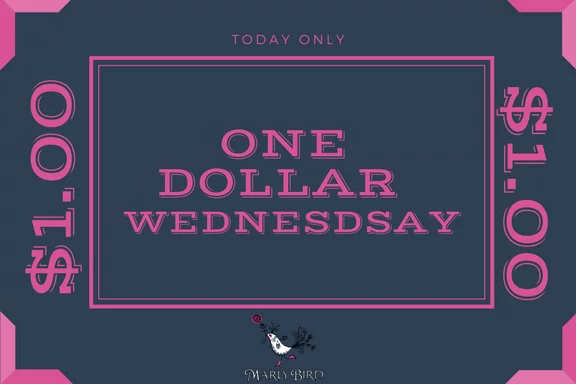 One Dollar Wednesday with Marly Bird