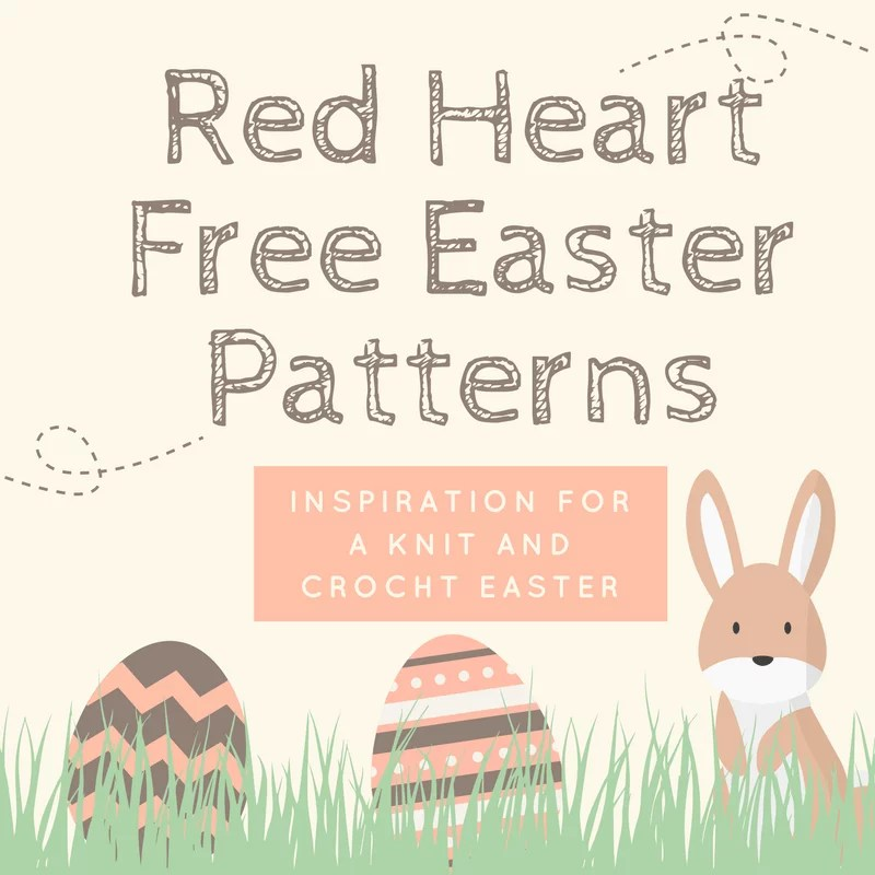 Red Heart Free Easter Patterns- Inspiration for a Knit and Crochet Easter