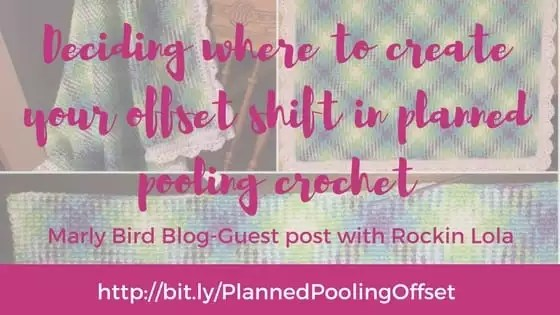 Planned Pooling Crochet: Deciding where to create your offset shift in planned pooling