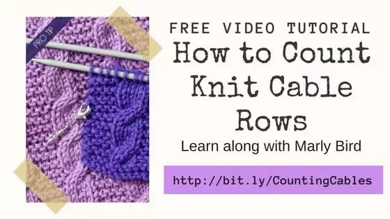 How to Count Cable Rows in Knitting-Video tutorial with Marly Bird