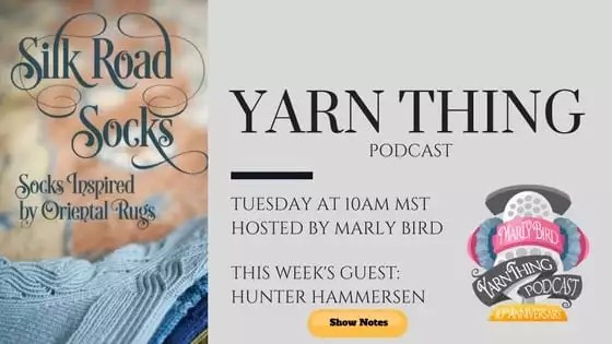 Yarn Thing Podcast with Marly Bird and Guest Hunter Hammersen