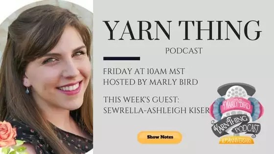 Yarn Thing Podcast with Marly Bird and Guest Swerella