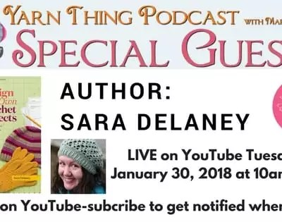 Sara Delaney talks all about Designing Your Own Crochet Projects on the Yarn Thing Podcast with Marly Bird