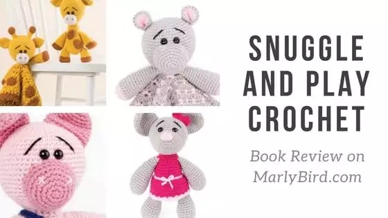 Weekly Wednesday Review of Snuggle and Play Crochet