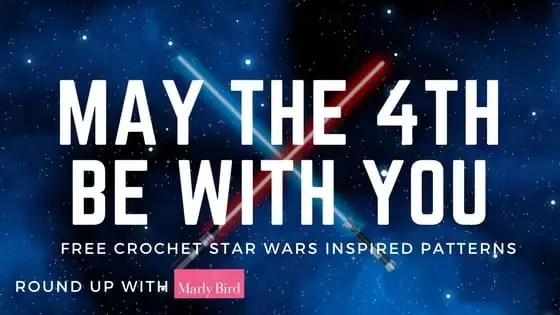 May the 4th Be With You-Free Crochet Star Wars inspired Patterns