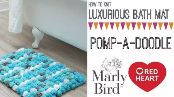 Video Tutorial with Marly Bird-How to Knit the Luxurious Bath Mat with Pomp-A-Doodle