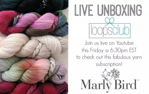 YouTube LIVE unboxing with Loops Yarn Club