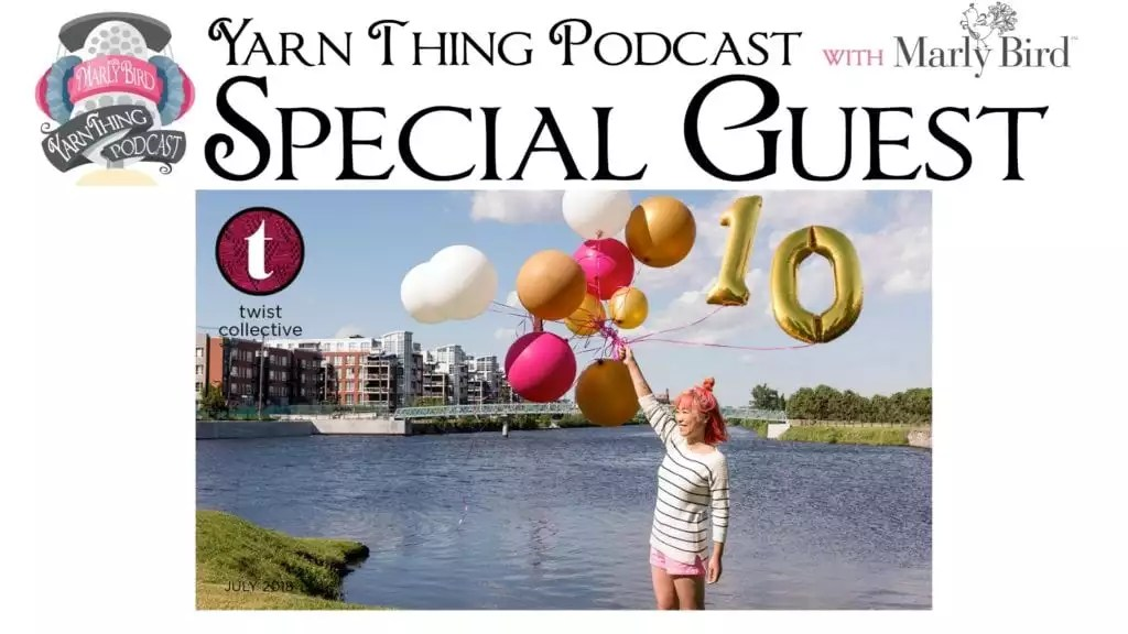 Yarn Thing Podcast with Marly Bird and Special Guest Twist Collective