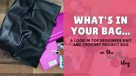 What's In Your Bag-a look inside top designers knit and crochet project bag