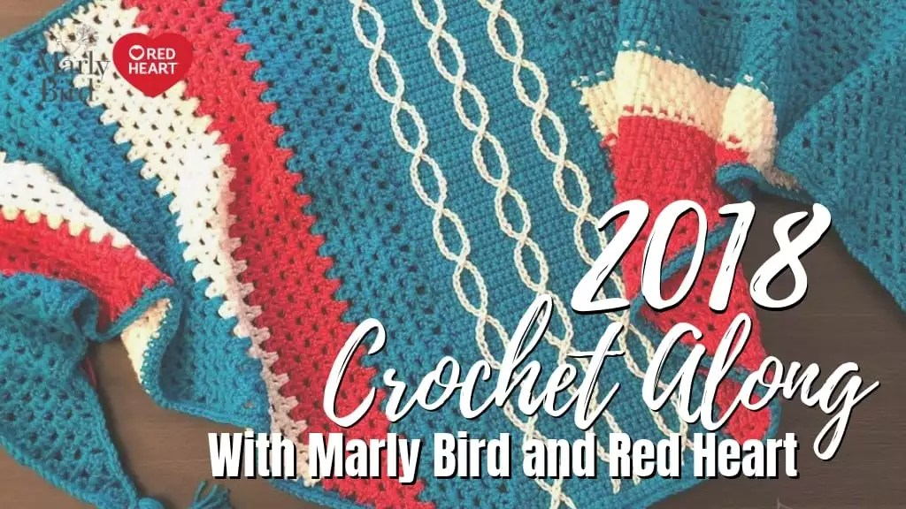 2018 Crochet-along with Marly Bird and Red Heart Yarns