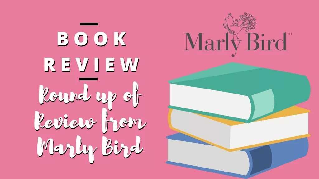 Book Review Round up with Marly Bird