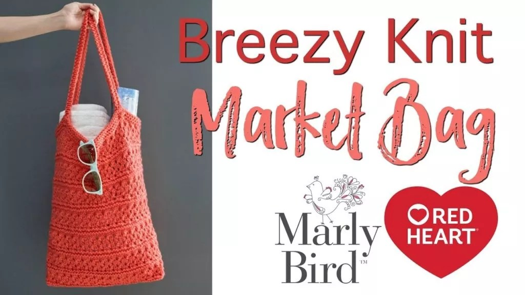 Video Tutorial with Marly Bird-Breezy Knit Market Bag