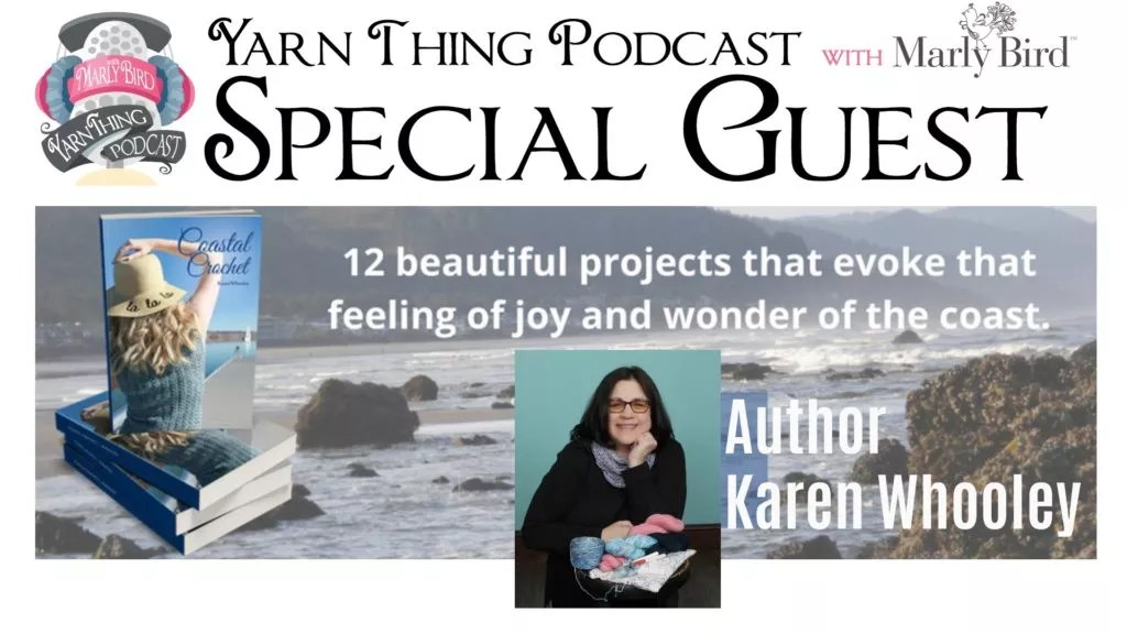 Yarn Thing Podcast with Marly Bird and special guest Karen Whooley