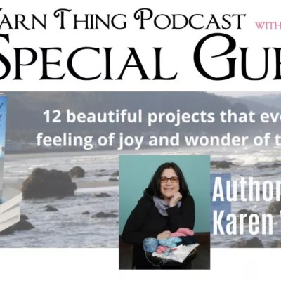 Karen Whooley Shares About Coastal Crochet on the Yarn Thing Podcast with Marly Bird
