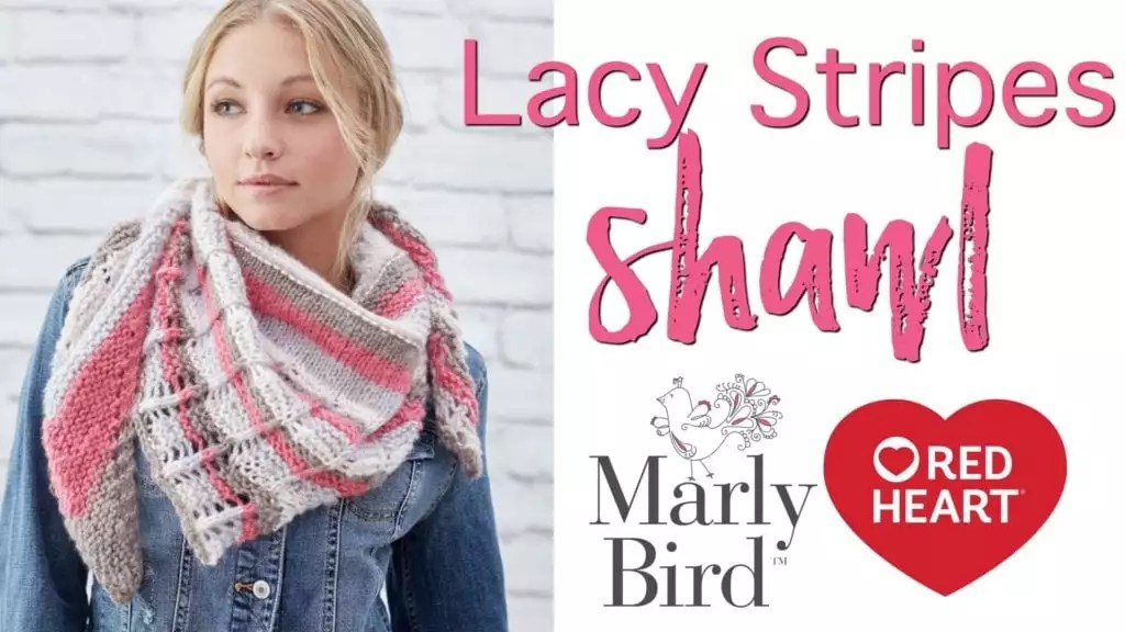 Video Tutorial-Learn to Knit the Lacy Stripes Shawl with Marly BIrd