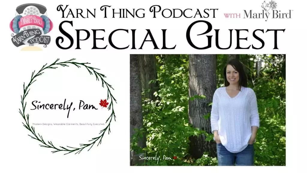 Yarn Thing Podcast with Marly Bird and special guest Sincerely, Pam