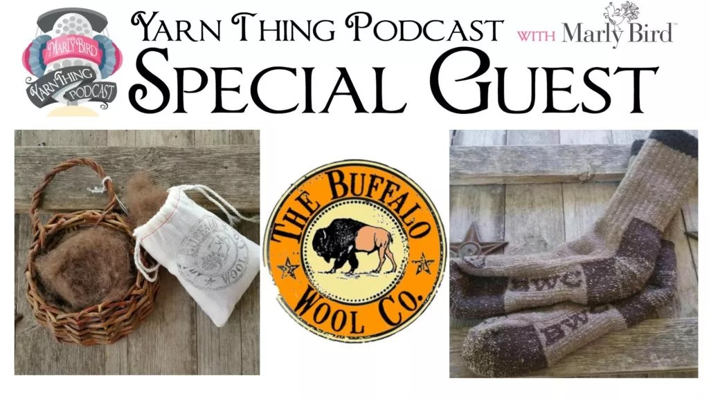 Yarn Thing Podcast with Marly Bird and Special Guest Buffalo Wool Company