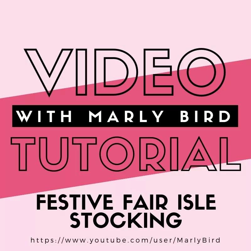 0f687b28d Festive Fair Isle Knit Stocking Tutorial - Marly Bird™