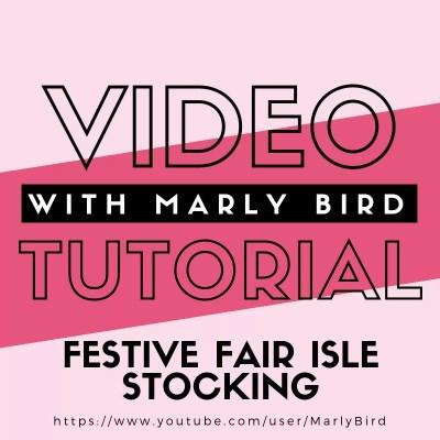 Festive Fair Isle Knit Stocking Tutorial