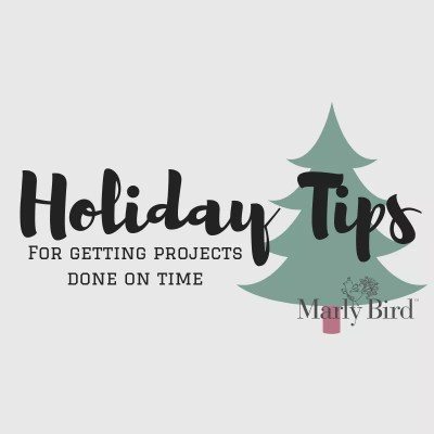 Tips for getting Holiday Projects done on time