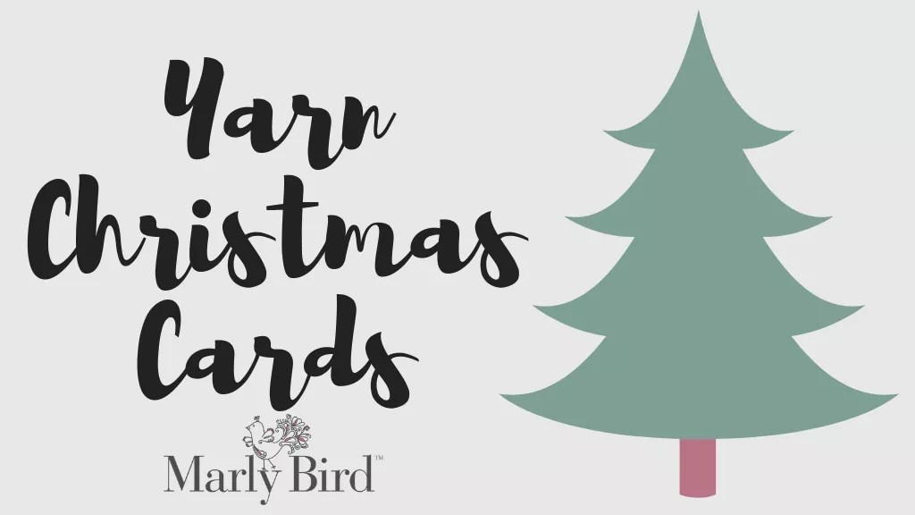 Making Christmas Cards with Yarn - Marly Bird™