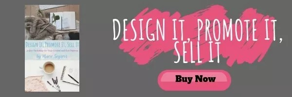 Design It, Promote It, Sell It by Marie of the Underground Crafter