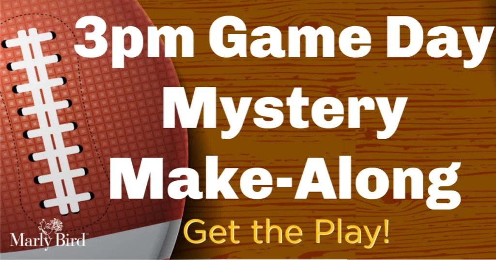 3pm Game Day Mystery Make-Along 2019