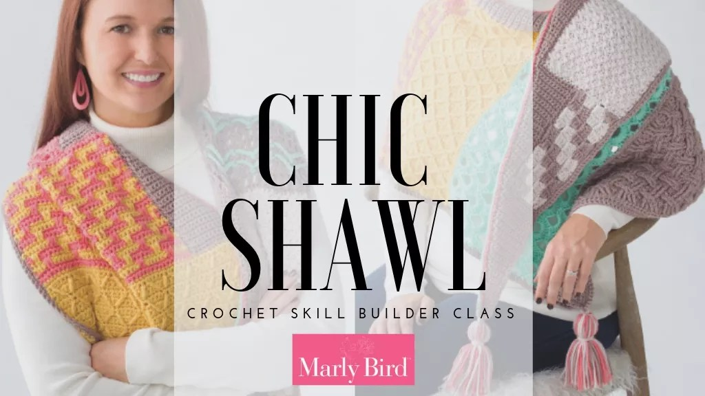 Chic Shawl, a crochet skill builder class with Annie's Creative Studio and Marly Bird