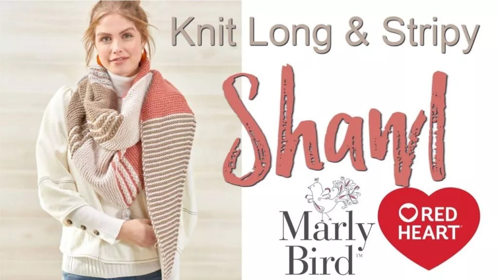 Video Tutorial and FREE pattern for the Long and Stripy Beginner Knit Shawl