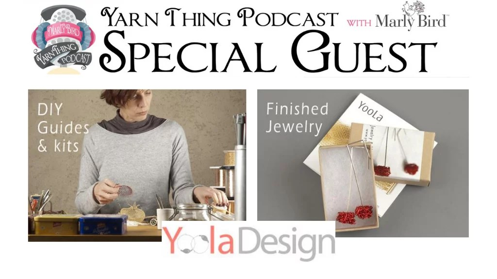 Yarn Thing Podcast with Marly Bird and special guest YoolaDesign