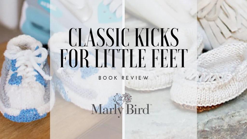 Book Review-Classic Kicks for Little Feet
