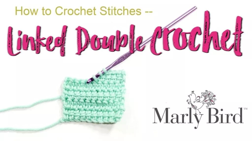 Linked Double Crochet video tutorial with Marly Bird