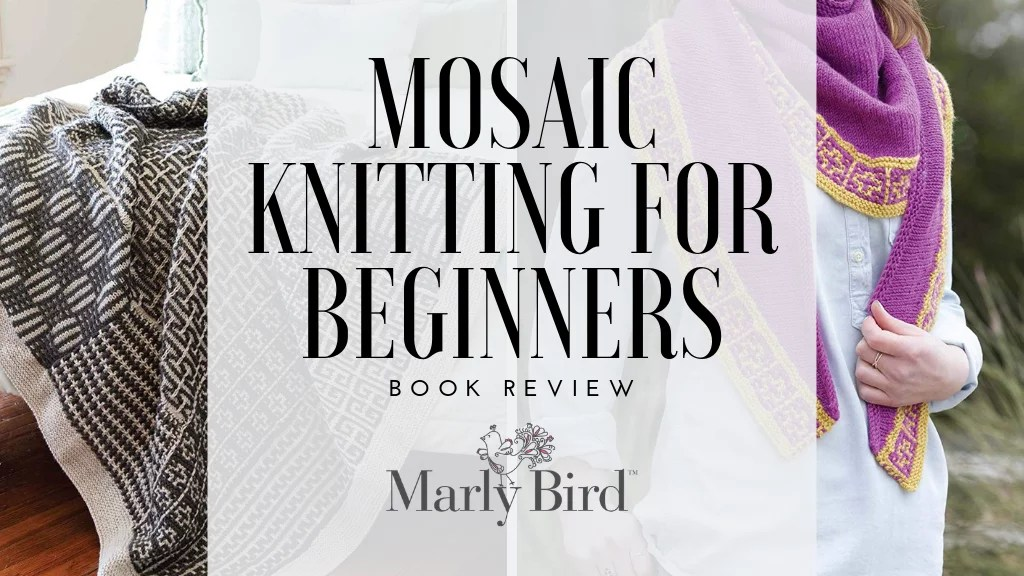 Mosaic Knitting for Beginners-Book review of The Beginners Guide to Mosaic Knitting