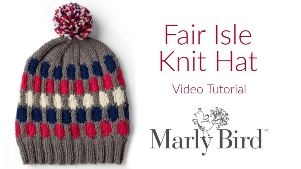 Video Tutorial for the FREE Fair Isle Knit Hat from Yarnspirations-learn stranded knitting