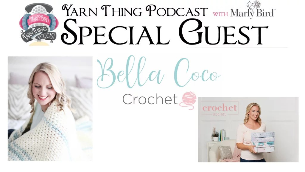 Bella Coco Crochet and Crochet Society on the Yarn Thing Podcast with Marly Bird