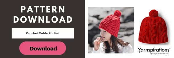 Download the FREE Crochet Cable Rib Hat from Yarnspirations for this Video Tutorial