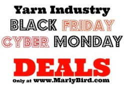 Black Friday and Cyber Monday Deals in the Yarn Industry. Full list at MarlyBird.com