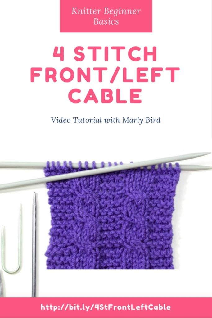 Video Tutorial with Marly Bird on the 4 Stitch Front Left Cable Stitch