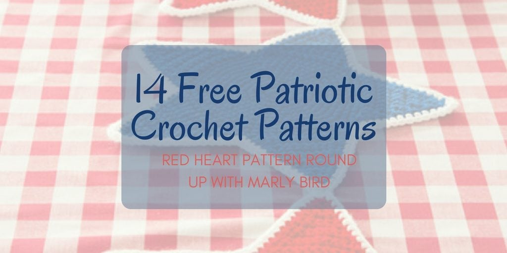 14 Free Patriotic Crochet Patterns with Red Heart Yarns