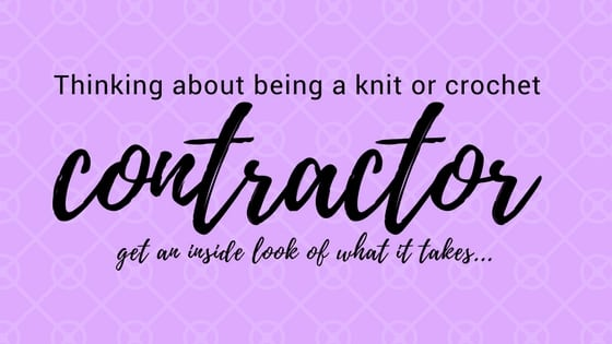 Thinking about being a knit or crochet contractor? Get an inside look of what it takes...