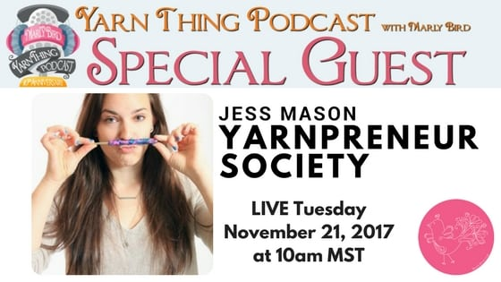 Yarn Thing Podcast with Marly Bird and guest Jess Mason of the Yarnpreneur Society