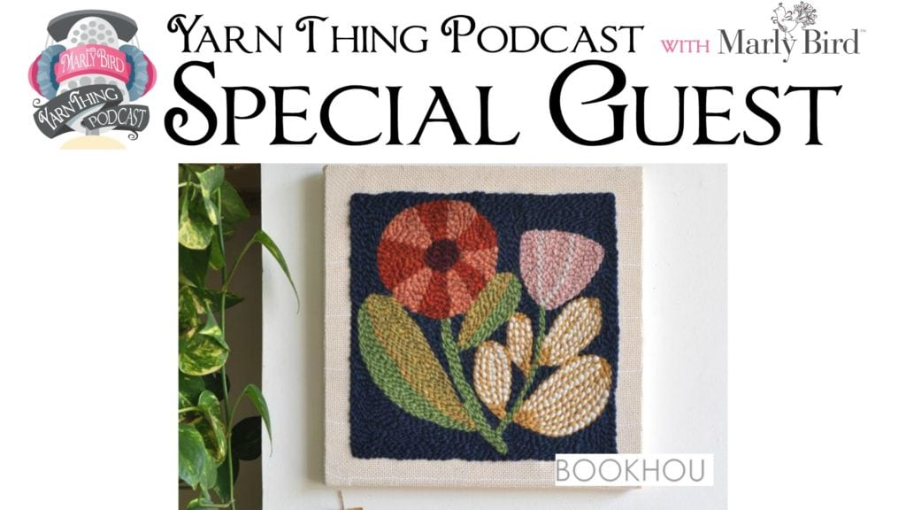 Yarn Thing Podcast with Marly Bird and Guest Bookhou