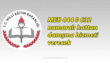 MEB 444 0 632 numaralı hattan danışma hizmeti verecek