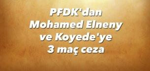 PFDK'dan Mohamed Elneny ve Koyede'ye 3 maç ceza