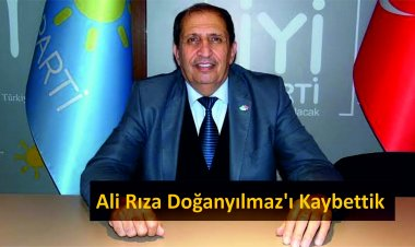 İyi Parti Marmaris İlçe Başkanı Ali Rıza Doğanyılmaz Hayatını Kaybetti